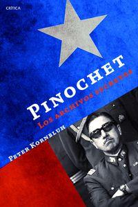 Pinochet - Los Archivos Secretos - Peter Korhbluh