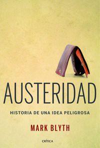 Austeridad - Historia De Una Idea Peligrosa - Mark Blyth