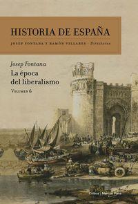 Historia De España 6 - La Epoca Del Liberalismo - Josep Fontana Lazaro