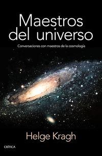 Maestros Del Universo - Conversaciones Con Los Cosmologos Del Pasado - Helge Kragh