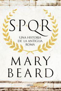 SPQR - UNA HISTORIA DE LA ANTIGUA ROMA