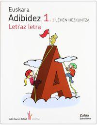 LH 1 - HIZKUNTZA ADIBIDEZ LETRAZ LETRA - JAKINTZAREN BIDEAK