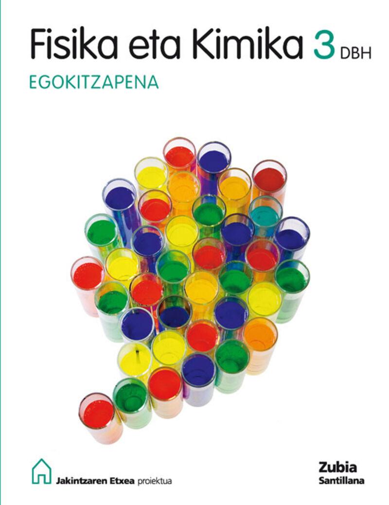 DBH 3 - FISIKA ETA KIMIKA - EGOKITZAPENA - JAKINTZAREN ETXEA