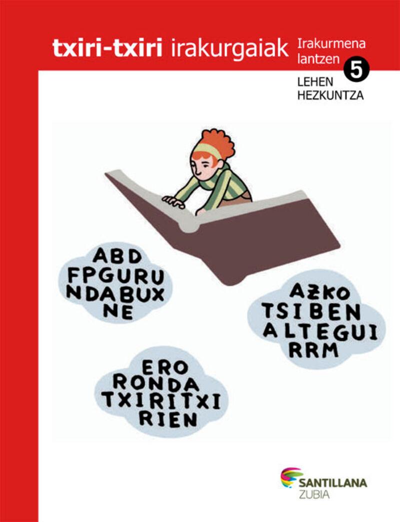 LH 5 - TXIRI-TXIRI - IRAKURMENA LANTZEKO FITXAK - JAKINTZAREN BIDEAK