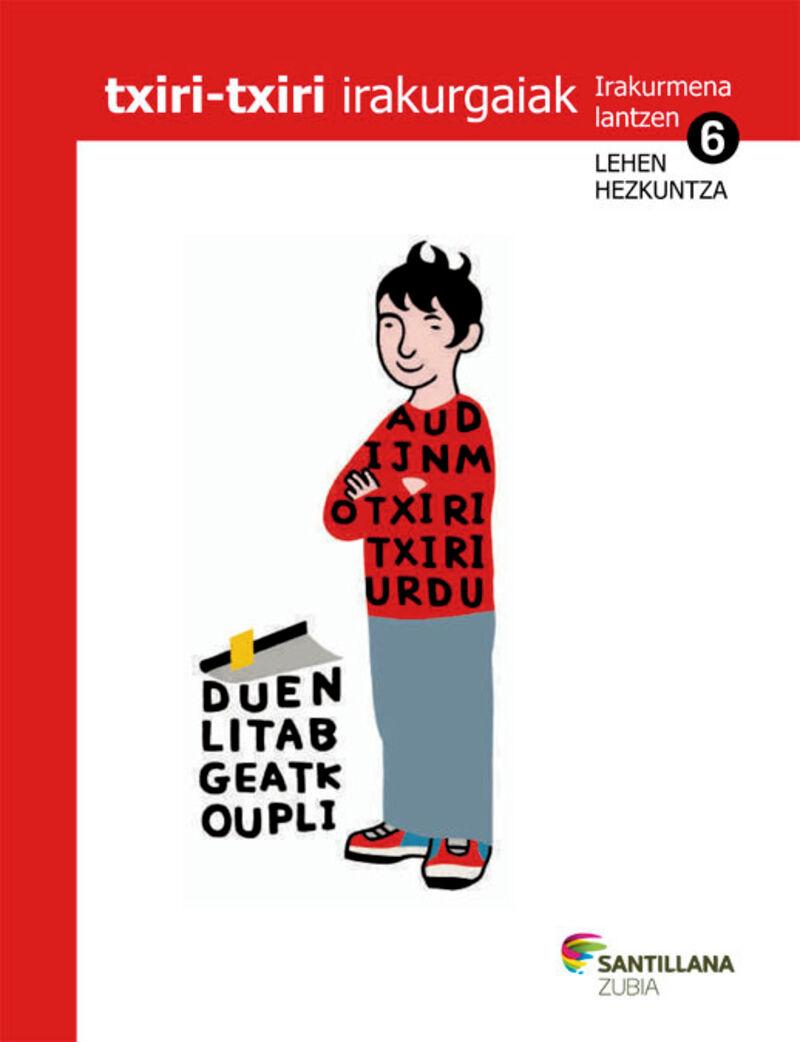 LH 6 - TXIRI-TXIRI - IRAKURMENA LANTZEKO FITXAK