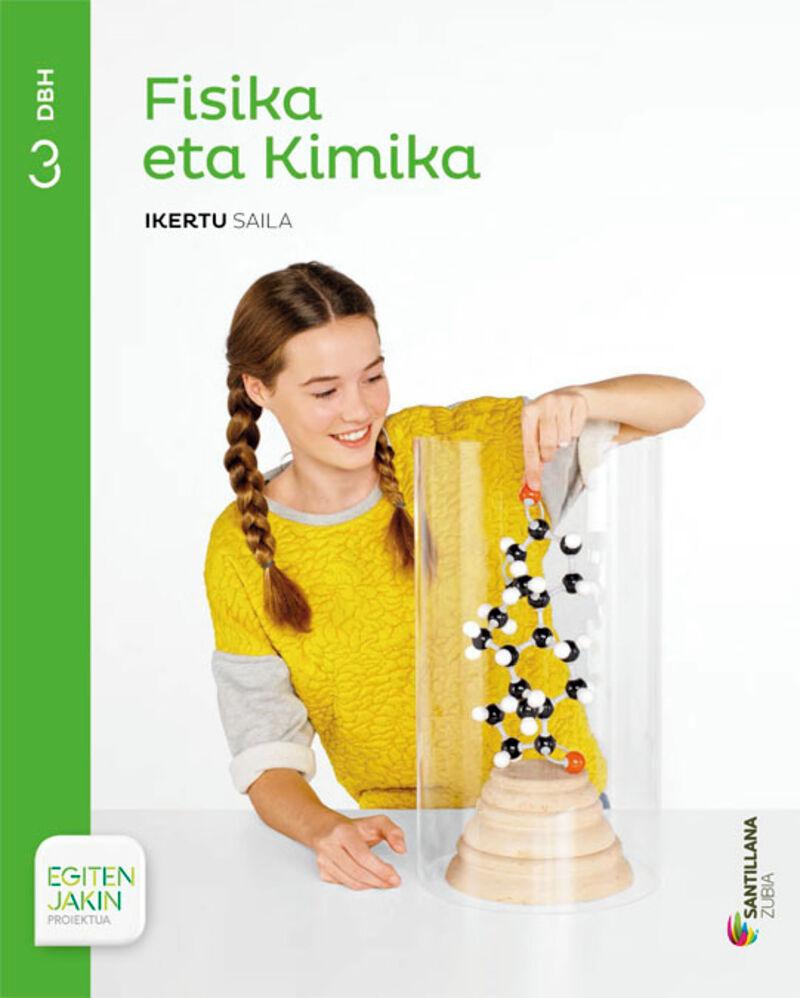 DBH 3 - FISIKA ETA KIMIKA - IKERTU - EGITEN JAKIN