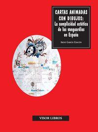 Cartas Animadas Con Dibujos - La Complicidad Estetica De Las Vanguardias En España -