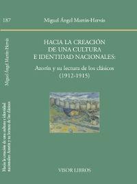 HACIA LA CREACION DE UNA CULTURA E IDENTIDAD NACIONALES - AZORIN Y SU LECTURA DE LOS CLASICOS (1912-1915)