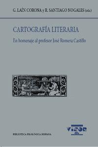 CARTOGRAFIA LITERARIA - EN HOMENAJE AL PROFESOR JOSE ROMERA CASTILLO
