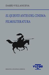 Quijote Antes Del Cinema, El: Filmoliteratura - Dario Villanueva