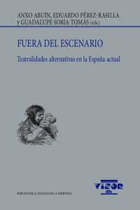 FUERA DEL ESCENARIO - TEATRALIDADES ALTERNATIVAS EN LA ESPAÑA ACTUAL