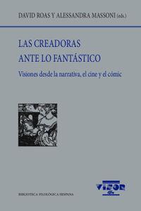 CREADORAS ANTE LO FANTASTICO, LAS - VISIONES DESDE LA NARRATIVA, EL CINE Y EL COMIC