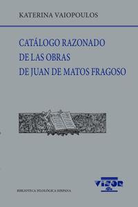 CATALOGO RAZONADO DE LAS OBRAS DE JUAN DE MATOS FRAGOSO