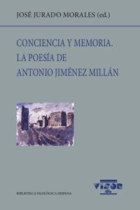 Conciencia Y Memoria - La Poesia De Antonio Jimenez Millan - Jose Jurado Morales