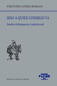 SINO A QUIEN CONMIGO VA - ESTUDIOS DE ROMANCERO Y TRADICION ORAL
