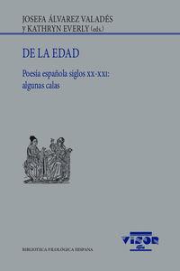 DE LA EDAD - POESIA ESPAÑOLA SIGLOS XX-XXI: ALGUNAS CALAS