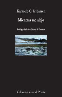 Mientras Me Alejo - Karmelo C. Iribarren