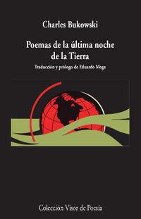 Poemas De La Ultima Noche De La Tierra - Charles Bukowski