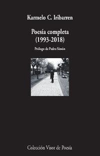 Poesia Completa (1993-2018) - Karmelo C. Iribarren