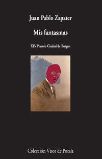 Mis Fantasmas - Juan Pablo Zapater