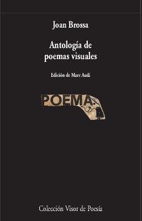 Antologia De Poemas Visuales - Joan Brossa / Marc Audi (ed. )