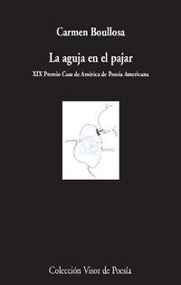 AGUJA EN EL PAJAR, LA (XIX PREMIO CASA DE AMERICA DE POESIA AMERICANA)