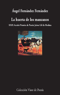 HUERTA DE LOS MANZANOS, LA (XXIX ACCESIT PREMIO DE POESIA JAIME GIL DE BIEDMA)