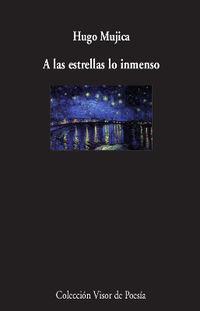 A Las Estrellas Lo Inmenso - Hugo Mujica