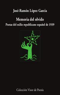memoria del olvido - poetas del exilio republicano español - Jose-Ramon Lopez Garcia