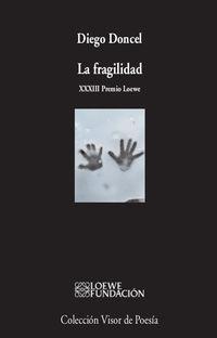 la fragilidad (xxxiii premio loewe) - Diego Doncel