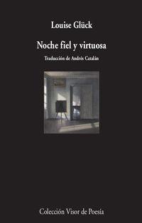 noche fiel y virtuosa - Louise Gluck