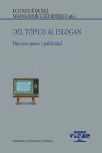 DEL TOPICO AL ESLOGAN - DISCURSO, POESIA Y PUBLICIDAD