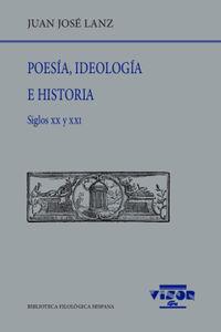 POESIA, IDEOLOGIA E HISTORIA (SIGLOS XX Y XXI)