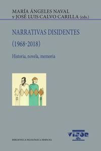 Narrativas Disidentes (1968-2018) - Historia, Novela, Memoria - Mª Angeles Naval (ed. ) / Jose Luis Calvo Carilla (ed. )