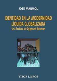IDENTIDAD EN LA MODERNIDAD LIQUIDA GLOBALIZADA - UNA LECTURA DE ZYGMUNT BAUMAN