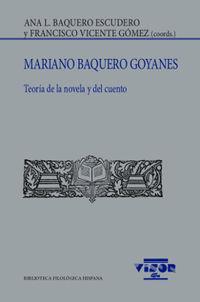 Mariano Baquero Goyanes - Teoria De La Novela Y Del Cuento - Ana L. Baquero Escudero / F. Vicente Gomez