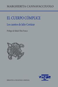 CUERPO COMPLICE, EL - LOS CUENTOS DE JULIO CORTAZAR