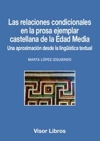 RELACIONES CONDICIONALES EN LA PROSA EJEMPLAR CASTELLANA DE LA EDAD MEDIA, LAS - UNA APROXIMACION DESDE LA LINGUISTICA TEXTUAL