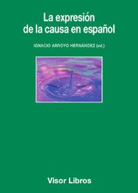 La expresion de la causa en español - Ignacio Arroyo (ed. )