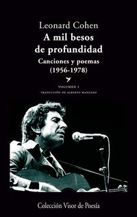 A MIL BESOS DE PROFUNDIDAD - CANCIONES Y POEMAS I (1956-1978)