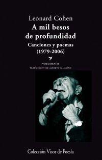 A Mil Besos De Profundidad - Canciones Y Poemas Ii (1979-2001) - Leonard Cohen