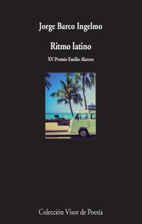 Ritmo Latino (xv Premio Emilio Alarcos De Poesia) - Jorge Barco Ingelmo