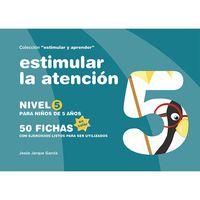 Estimular La Atencion - Nivel 5 - 5 Años (ed Color) - Jesus Jarque Garcia