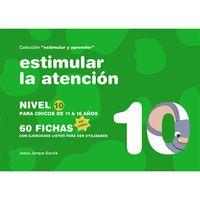 Estimular La Atencion Nivel 10 - Para Niños De 11 A 16 Años - Jesus Jarque Garcia