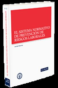 SISTEMA NORMATIVO DE PREVENCION DE RIESGOS LABORALES