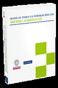 Manual Para La Formacion En Medio Ambiente - Jose Luis  Lombardero (ed. )