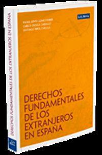 Derechos Fundamentales De Los Extranjeros En España - Carlos Ortega Carballo