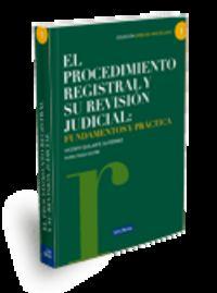 El procedimiento registral y su revision judicial - Vicente  Guilarte Gutierrez  /  Nuria  Raga Sastre