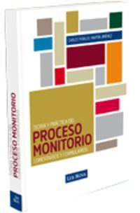 Teoria Y Practica Del Proceso Monitorio - Comentarios Y Formularios - Carlos M. Martin Jimenez
