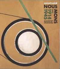 CONSTRUINT NOUS MONS 1914-1945 - AVANTGUARDES HISTORIQUES A LA COLLECCIO IVAM